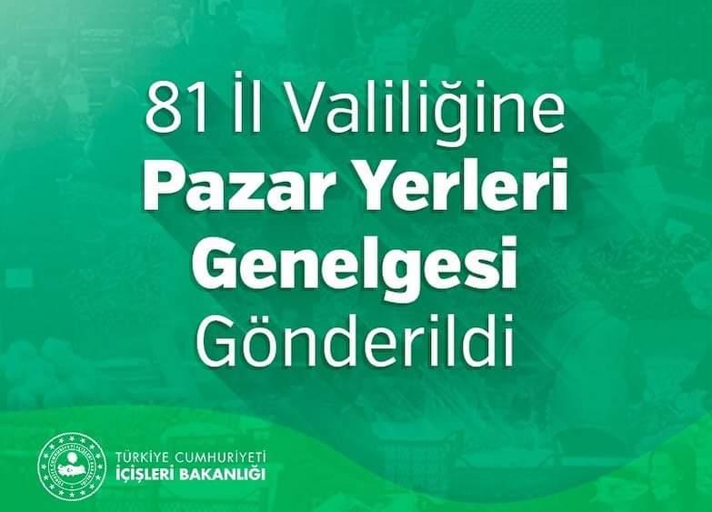 Bakanlık tarafından 81 İl Valiliğine Pazar Yerleri Genelgesi Gönderildi