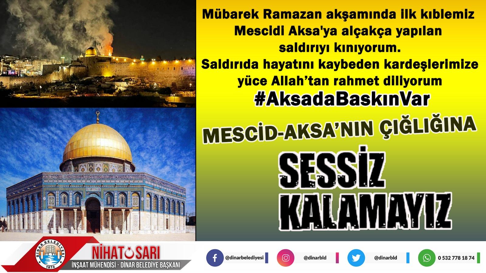 """Başkan Sarı, """"Mescid-i Aksa'ya yapılan hain saldırıyı kınıyoruz"""""""